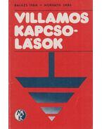 Villamos kapcsolások - Horváth Imre, Balázs Iván