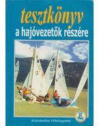 Tesztkönyv a hajóvezetők részére - Horváth Imre, Somlóvári László