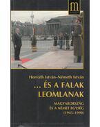 ...És a falak leomlanak (dedikált) - Horváth István, Németh István