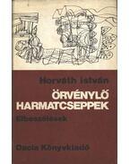 Örvénylő harmatcseppek - Horváth István