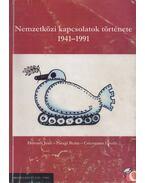Nemzetközi kapcsolatok története 1941-1991 - Horváth Jenő, Paragi Beáta, Csicsmann László