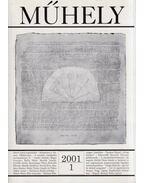 Műhely 2001/1. - Horváth József, Mártonffy Marcell, Szakál Gyula