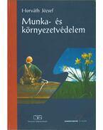 Munka- és környezetvédelem - Horváth József