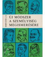 Új módszer a személyiség megismerésére (aláírt) - Horváth László Gábor