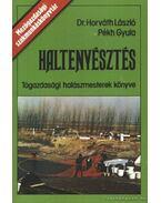 Haltenyésztés - Horváth László, Pékh Gyula