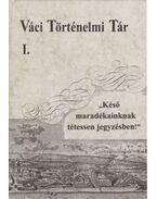 Váci történelmi tár I. (dedikált) - Horváth M. Ferenc, Pintér Tamás