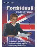 Fordítósuli angol nyelvvizsgákra - Horváth Miklós