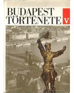 Budapest története V. - Horváth Miklós, Gerelyes Ede, Lackó Miklós, Nagy Lajos, Preisich Gábor, Szekeres József, Tarjányi Sándor