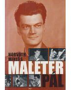 Maléter Pál (dedikált) - Horváth Miklós