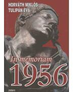 In memoriam 1956 - Horváth Miklós, Tulipán Éva
