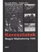 Keresztutak (dedikált) - Horváth Miklós, Tulipán Éva