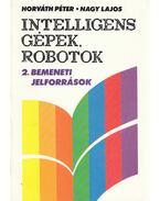 intelligens gépek, robotok II. - Horváth Péter, Nagy Lajos