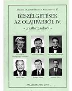 Beszélgetések az olajiparról IV. - Horváth Róbert