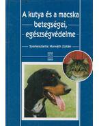 A kutya és a macska betegségei, egészségvédelme - Horváth Zoltán