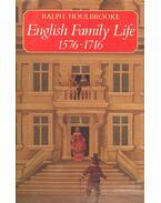 English Family Life 1576-1716 - HOULBROOKE, RALPH
