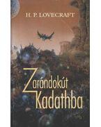 Zarándokút Kadathba - Howard Phillips Lovecraft