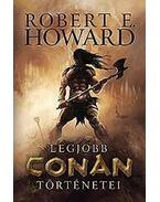 Robert E. Howard legjobb Conan történetei - Howard, Robert E.