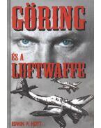 Göring és a Luftwaffe - Hoyt, Edwin P.