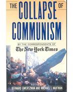 The Collapse of Communism - GWERTZMAN, BERNARD – KAUFMAN, MICHAEL T.