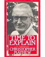 Time to Explain - MAYHEW, CHRISTOPHER