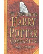 The Unauthorised Harry Potter Companion - DURIEZ, COLIN