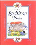 Five Minute Bedtime Tales - HALL, DEREK – MORRIS, ALISON – SOMERVILLE, LOUISA