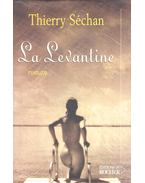 La Levantine - SÉCHAN, THIERRY