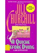A Quiche Before Dying - CHURCHILL, JILL