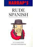 Rude Spanish – An Alternative Spanish Phrasebook - RAMÍREZ,ÓSCAR