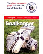 Master the Game – Goalkeeper – The player's essential guide to seccess on and off the pitch - BROADBENT, PAUL – ALLEN, ANDREW