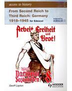 From Second Reich to Third Reich: Germany 1918-1945 (for Edexcel) - LAYTON, GEOFF