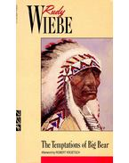The Temptations of Big Bear - WIEBE, RUDY