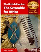 The British Empire: The Scramble for Africa - CLARE, JOHN D.
