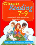 Close Reading 7-9 – Comprehension, Interpretation and Language Activities - FIRTH, MARY M. - RALSTON, ANDREW G.