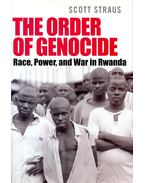 The Order of Genocide – Race, Power, and War in Rwanda - STRAUS, SCOTT