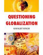 Questioning Globalization - SINGH, KAVALJIT