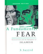 A Fundamental Fear – Eurocentrism and the Emergence of Islamism - SAYYID, S.