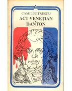 Act Veneţian – Danton - Petrescu, Camil