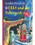 Bella und der Poltergeist - Friedrich, Joachim
