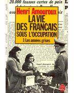 La vie des Francais sous l'occupation – 1- Les années grises - AMOUROUX, HENRI