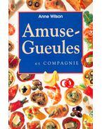 Amuse-Gueules et compagnie - WILSON, ANNE