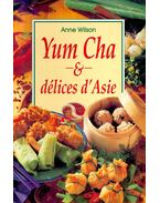 Yum Cha & délices d'Asie - WILSON, ANNE