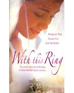 With this Ring - WAY, MARGARET – FOX, SUSAN – McBRIDE, JULE