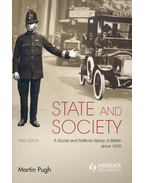 State and Society – A Social and Political History of Britain since 1870 - PUGH, MARTIN