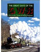 The Great Days of the GWR - WHITEHOUSE, PATRICK