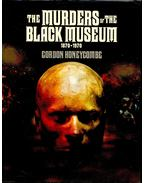 The Murders of the Black Museum 1870-1970 - HONEYCOMBE, GORDON