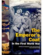 The Emperor's Coat – in the First World War – Uniforms and Equipment of the Austro-Hungarian Army from 1914 to 1918 - REST, STEFAN – ORTNER, M. CHRISTIAN – ILMING, THOMAS