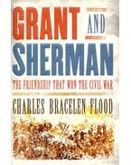 Grant and Sherman – The Friendship That Won the Civil War - FLOOD, CHARLES BRACELEN
