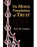 The Moral Foundations of Trust - USLANER, ERIC M.