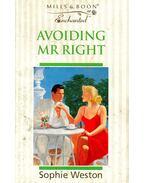 Avoiding Mr Right - Weston, Sophie